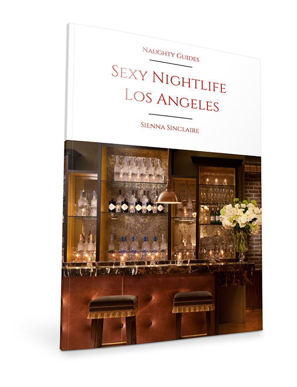 Sexy Nightlife Los Angeles | Naughty Travels